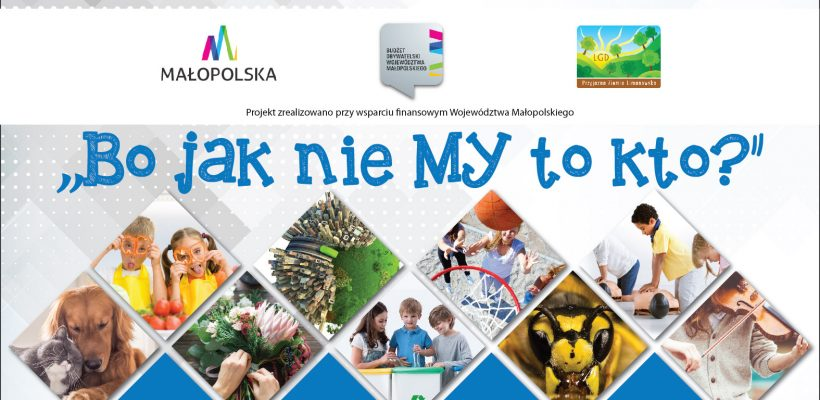 """""""Bo jak nie MY to kto"""" – Projekt LGD"""