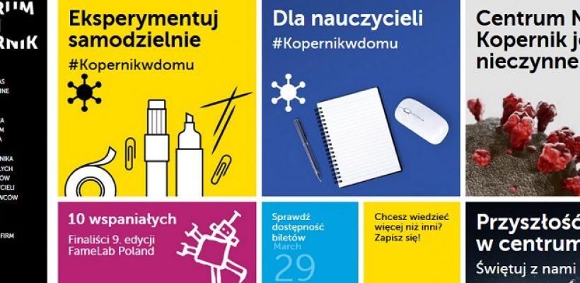 Centrum Nauki Kopernik w każdym domu-wykorzystajmy czas wolny